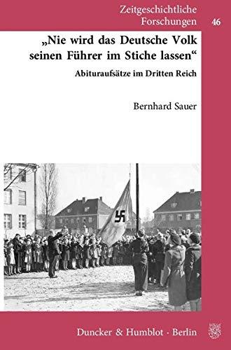 9783428139422: �Nie wird das deutsche Volk seinen F�hrer im Stiche lassen�: Abituraufs�tze im Dritten Reich