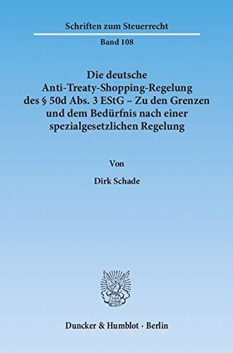 9783428139514: Die deutsche Anti-Treaty-Shopping-Regelung des § 50d Abs. 3 EStG - Zu den Grenzen und dem Bedürfnis nach einer spezialgesetzlichen Regelung.