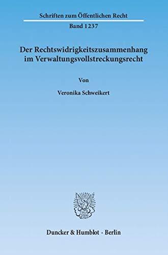 Der Rechtswidrigkeitszusammenhang im Verwaltungsvollstreckungsrecht (Paperback): Veronika Schweikert
