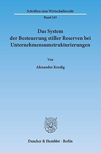 Das System der Besteuerung stiller Reserven bei Unternehmensumstrukturierungen: Alexander Kredig