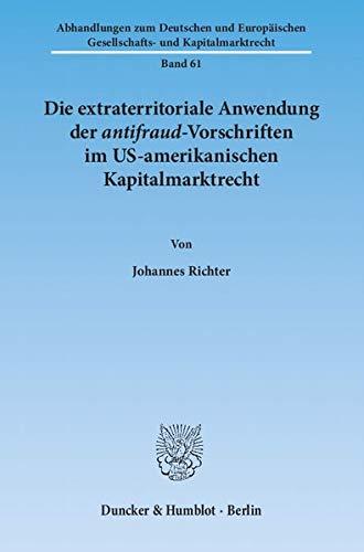 Die extraterritoriale Anwendung der antifraud-Vorschriften im US-amerikanischen Kapitalmarktrecht: ...