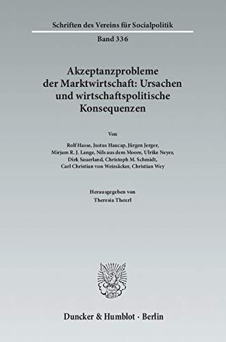 Akzeptanzprobleme der Marktwirtschaft: Ursachen und wirtschaftspolitische Konsequenzen: Theresia ...