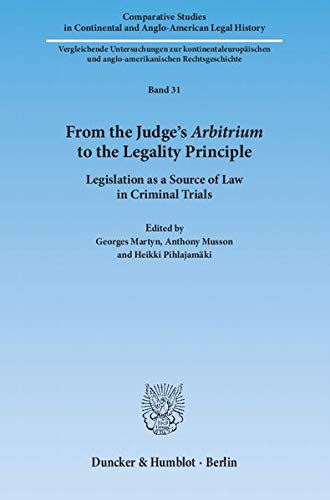 9783428140183: From the Judge's Arbitrium to the Legality Principle.