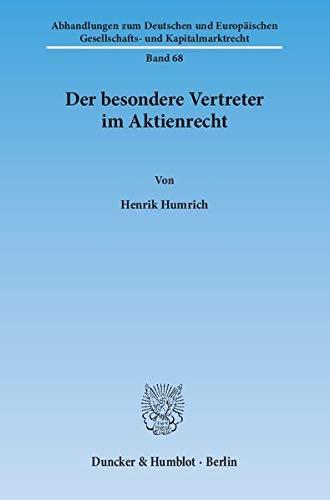 Der besondere Vertreter im Aktienrecht: Henrik Humrich