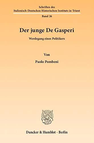 Der junge De Gasperi: Paolo Pombeni