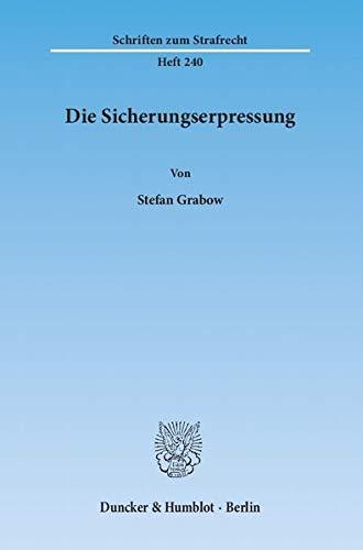 Die Sicherungserpressung: Stefan Grabow