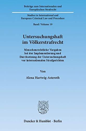 Untersuchungshaft im Völkerstrafrecht: Alena Hartwig-Asteroth
