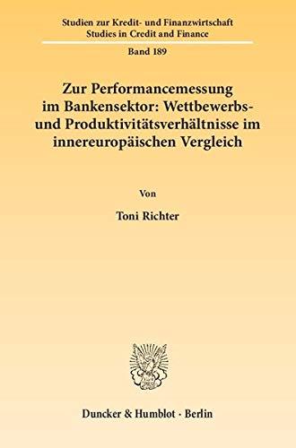 9783428140428: Zur Performancemessung im Bankensektor: Wettbewerbs- und Produktivitätsverhältnisse im innereuropäischen Vergleich.