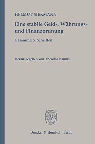 Eine stabile Geld-, Währungs- und Finanzordnung.: Helmut Siekmann