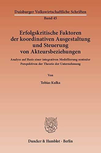 Erfolgskritische Faktoren der koordinativen Ausgestaltung und Steuerung von Akteursbeziehungen: ...