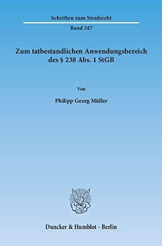 Zum tatbestandlichen Anwendungsbereich des § 238 Abs. 1 StGB: Philipp Georg M�ller