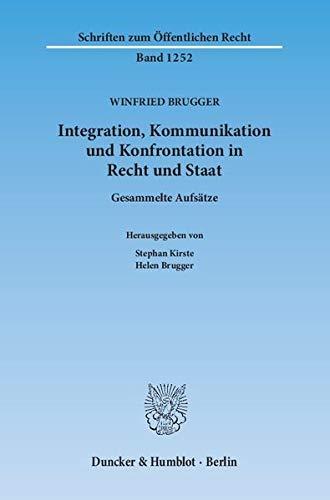Integration, Kommunikation und Konfrontation in Recht und Staat: Winfried Brugger