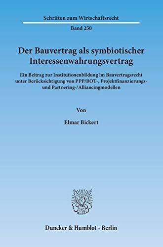 Der Bauvertrag als symbiotischer Interessenwahrungsvertrag: Elmar Bickert