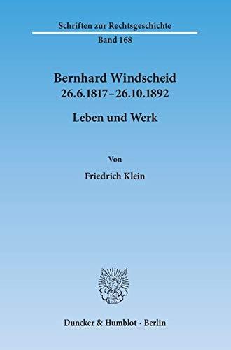 Bernhard Windscheid 26.6.1817-26.10.1892: Friedrich Klein