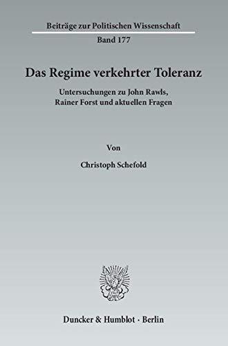 9783428141203: Das Regime verkehrter Toleranz: Untersuchungen zu John Rawls, Rainer Forst und aktuellen Fragen