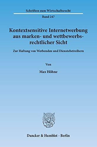 Kontextsensitive Internetwerbung aus marken- und wettbewerbsrechtlicher Sicht: Max Höhne