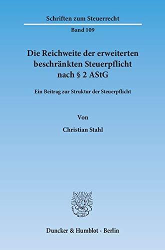 Die Reichweite der erweiterten beschränkten Steuerpflicht nach § 2 AStG.: Christian Stahl