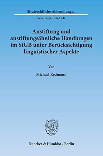Anstiftung und anstiftungsähnliche Handlungen im StGB unter Berücksichtigung ...