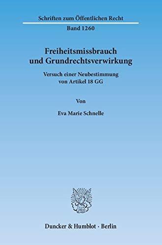 Freiheitsmissbrauch und Grundrechtsverwirkung: Eva Marie Schnelle