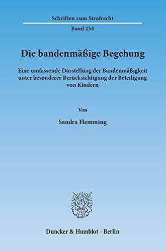 Die bandenmäßige Begehung: Sandra Flemming