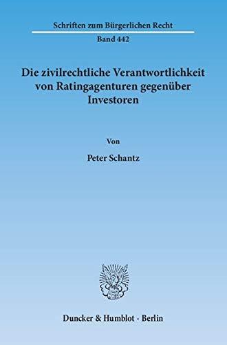 Die zivilrechtliche Verantwortlichkeit von Ratingagenturen gegenüber Investoren: Peter Schantz