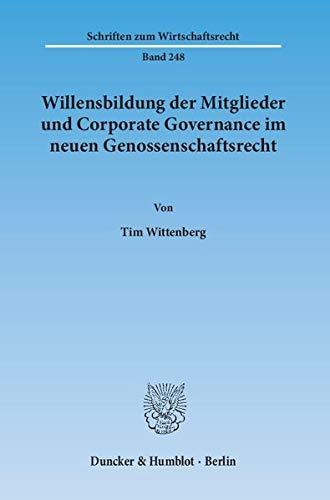 Willensbildung der Mitglieder und Corporate Governance im neuen Genossenschaftsrecht: Tim ...