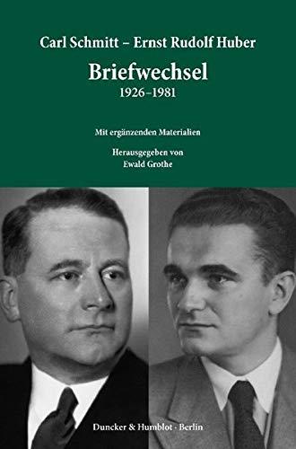 Carl Schmitt - Ernst Rudolf Huber: Briefwechsel 1926-1981: Carl Schmitt