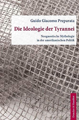 Die Ideologie der Tyrannei: Guido Giacomo Preparata