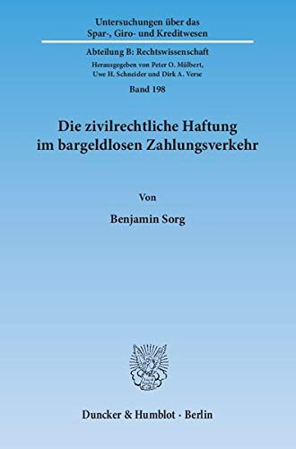 Die zivilrechtliche Haftung im bargeldlosen Zahlungsverkehr: Benjamin Sorg
