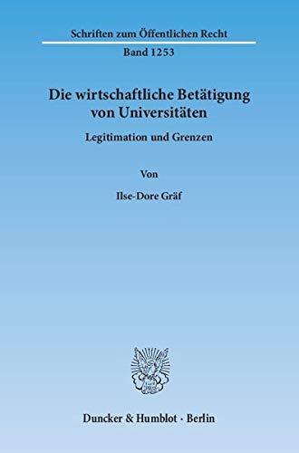 Die wirtschaftliche Betätigung von Universitäten: Ilse-Dore Gr�f