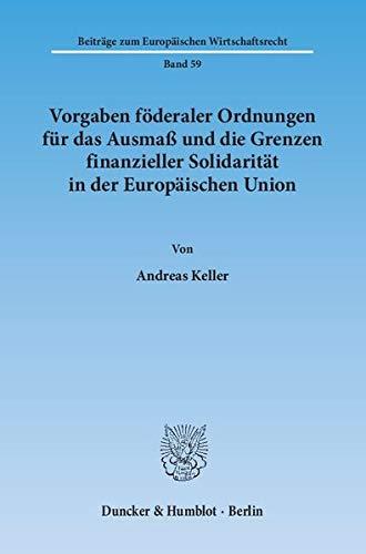 Vorgaben föderaler Ordnungen für das Ausmaß und die Grenzen finanzieller Solidarit&...