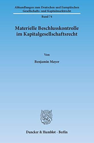 Materielle Beschlusskontrolle im Kapitalgesellschaftsrecht: Benjamin Mayer