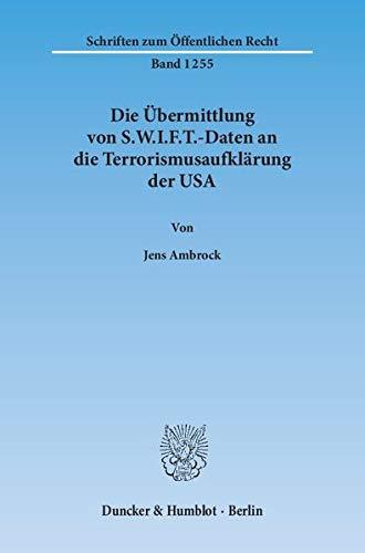 Die Übermittlung von S.W.I.F.T.-Daten an die Terrorismusaufklärung der USA (Paperback): ...