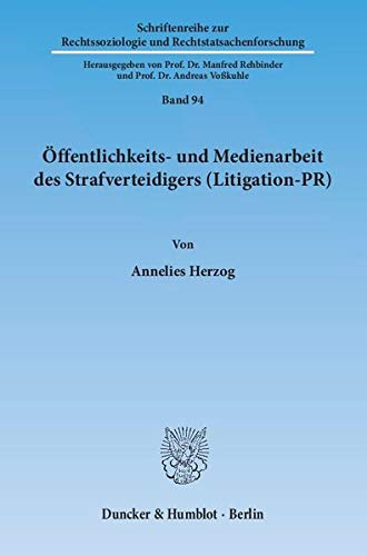 Öffentlichkeits- und Medienarbeit des Strafverteidigers (Litigation-PR): Annelies Herzog