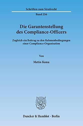 Die Garantenstellung des Compliance-Officers: Metin Konu
