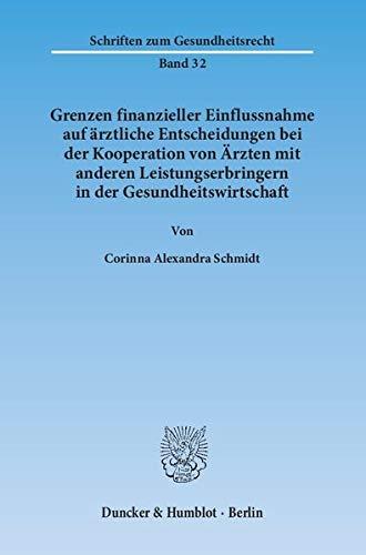 Grenzen finanzieller Einflussnahme auf ärztliche Entscheidungen bei der Kooperation von Ä...