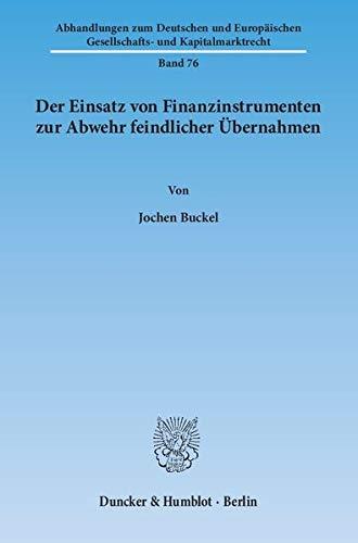 9783428142682: Der Einsatz von Finanzinstrumenten zur Abwehr feindlicher �bernahmen