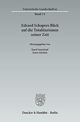 Edzard Schapers Blick auf die Totalitarismen seiner Zeit: Karol Sauerland