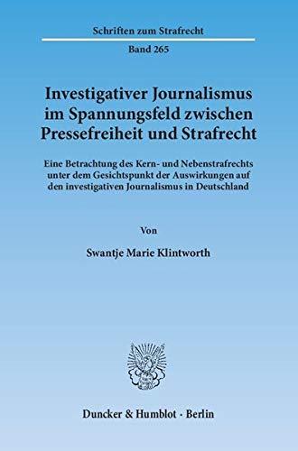 Investigativer Journalismus im Spannungsfeld zwischen Pressefreiheit und Strafrecht: Swantje Marie ...