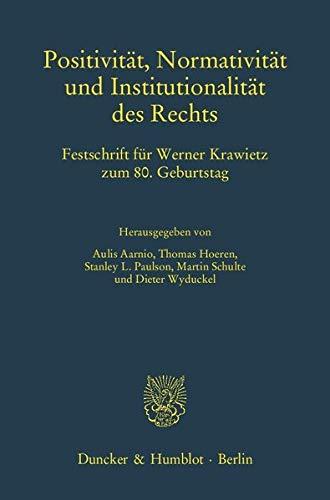 Positivität, Normativität und Institutionalität des Rechts.: Aulis Aarnio
