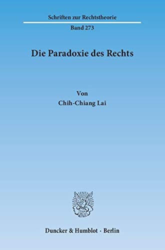 Die Paradoxie des Rechts: Chih-Chiang Lai