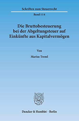 Die Bruttobesteuerung bei der Abgeltungsteuer auf Einkünfte aus Kapitalvermögen: Marius ...