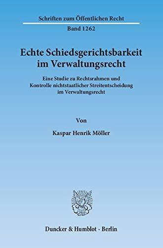 Echte Schiedsgerichtsbarkeit im Verwaltungsrecht: Kaspar Henrik Möller