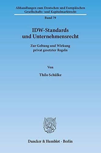 IDW-Standards und Unternehmensrecht: Thilo Schülke