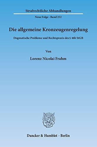 Die allgemeine Kronzeugenregelung: Lorenz Nicolai Frahm