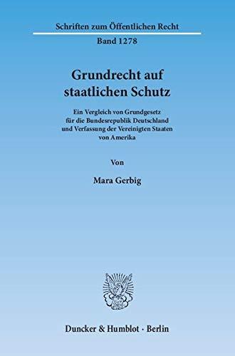 9783428143344: Grundrecht auf staatlichen Schutz: Ein Vergleich von Grundgesetz f�r die Bundesrepublik Deutschland und Verfassung der Vereinigten Staaten von Amerika