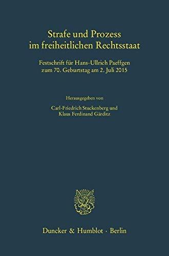 9783428143382: Strafe und Prozess im freiheitlichen Rechtsstaat: Festschrift für Hans-Ullrich Paeffgen zum 70. Geburtstag am 2. Juli 2015