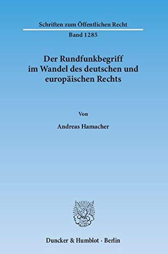 Der Rundfunkbegriff im Wandel des deutschen und europäischen Rechts: Andreas Hamacher