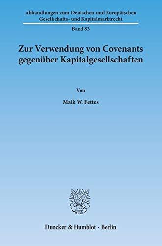 Zur Verwendung von Covenants gegenüber Kapitalgesellschaften: Maik W. Fettes