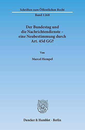 Der Bundestag und die Nachrichtendienste - eine Neubestimmung durch Art. 45d GG?: Marcel Hempel